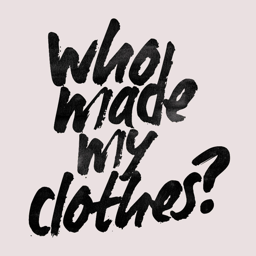 Who made my clothes? (Fashion Revolution campaign)