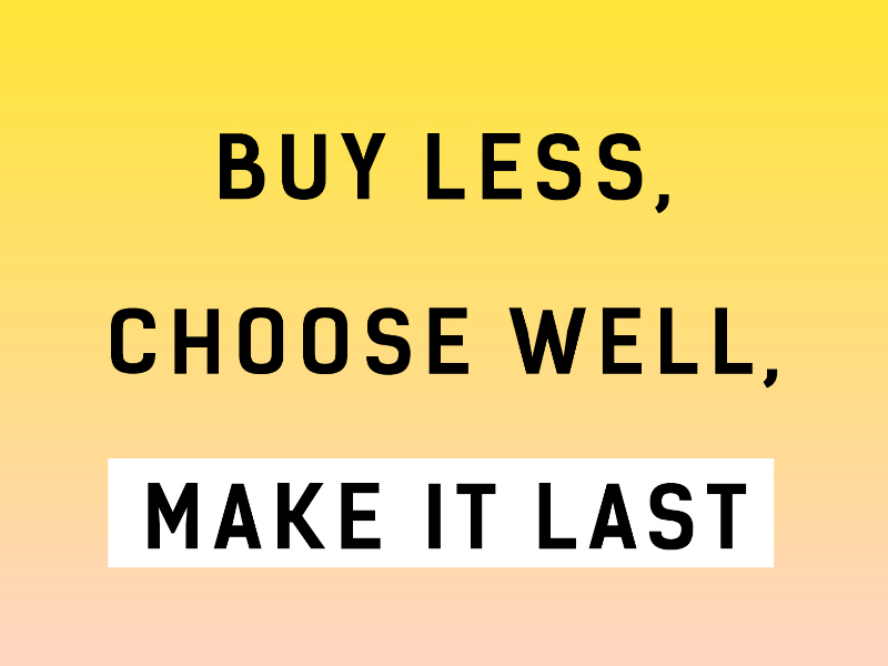 buy less choose well make it last Vivienne Westwood ethical fashion quote Fashion Revolution campaign